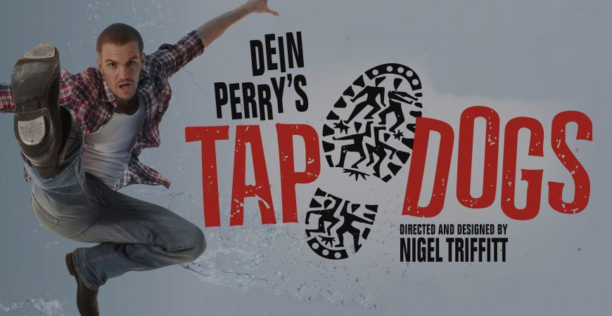 Dein Perry's - Tap Dogs South Africa 2018
